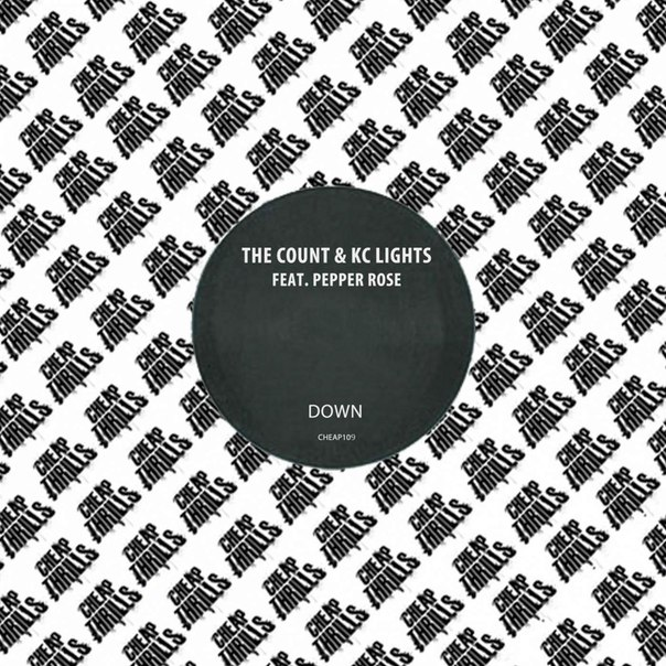 The Count & KC Lights feat. Pepper Rose - Down [CHEAP109]